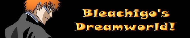 Bleachigo's Dreamworld