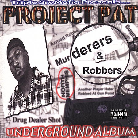 Project Pat - Murderers And Robbers