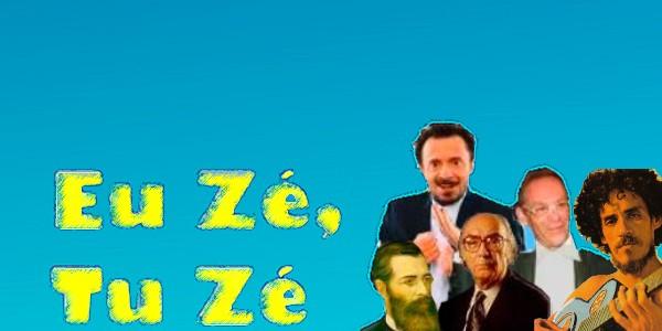 Eu Zé, Tu Zé!
