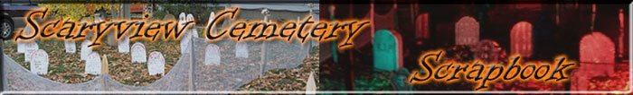 Scaryview Cemetery Scrapbook