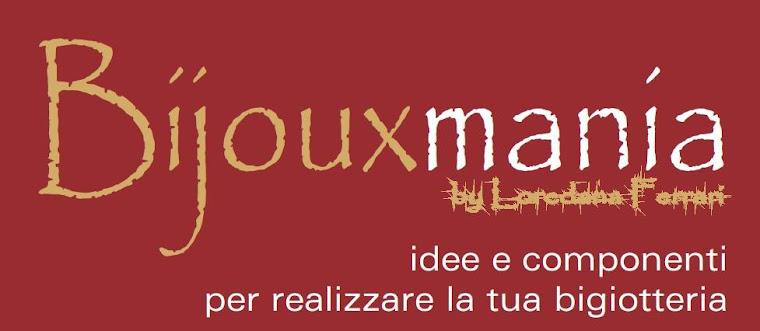 Bijouxmania di Loredana Ferrari