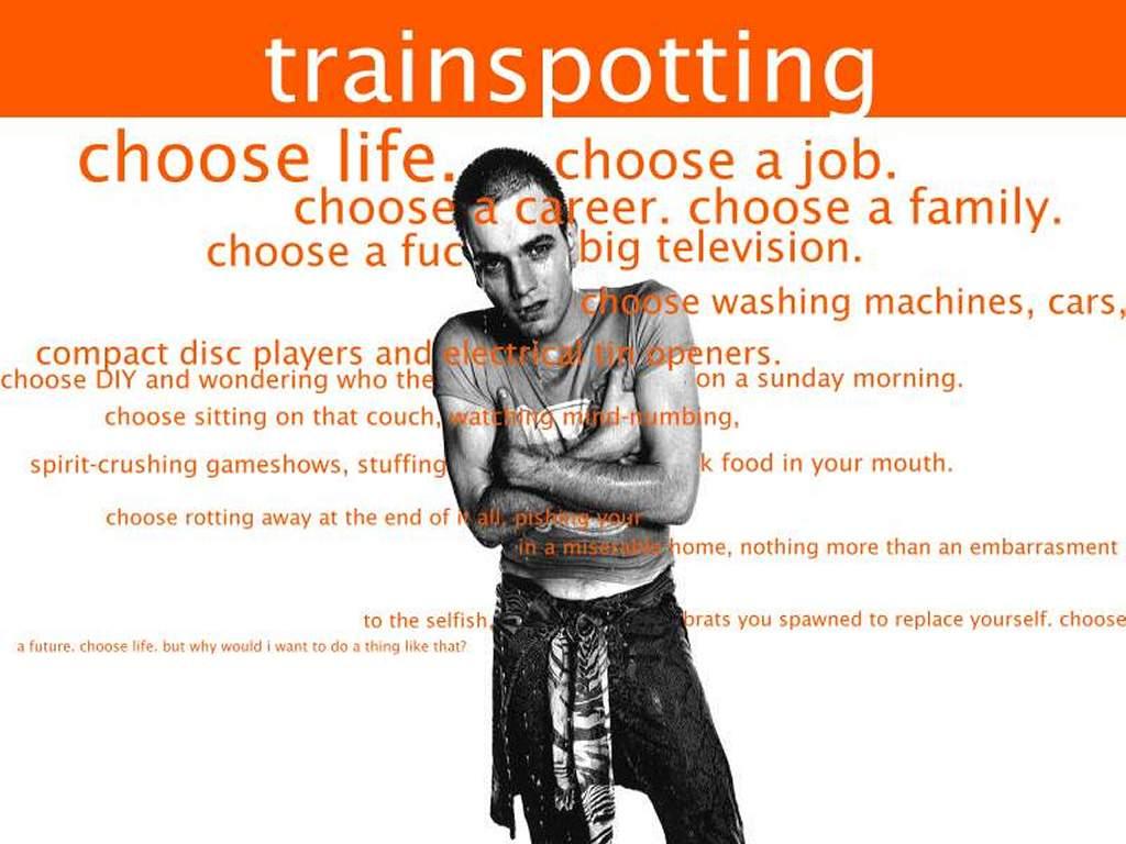 http://3.bp.blogspot.com/_fa5mdNLqN30/TBNr2dRkBAI/AAAAAAAAAAc/XgECSJcooEw/s1600/trainspotting-opening.jpg