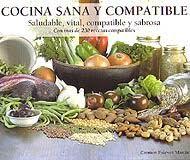 Cocina vegetariana, sana, compatible, saludable, vital y sabrosa.