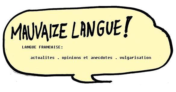 Mauvaize langue !