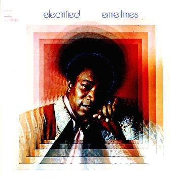 Ernie Hines - Electrified Ernie Hines