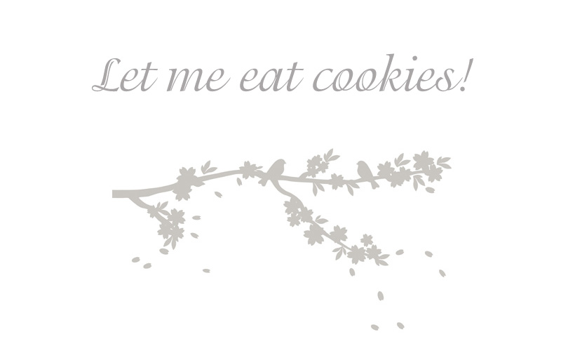 Let me eat cookies!