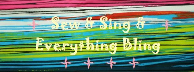 Sew & Sing & Everything Bling