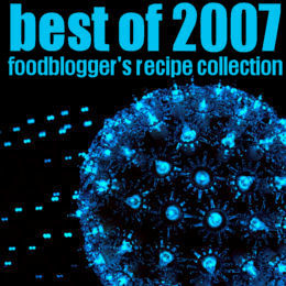 best of 2007 - foodblogger&#39;s recipe collection