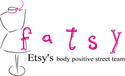 fatsy: The Body-Positive Etsy Street Team!