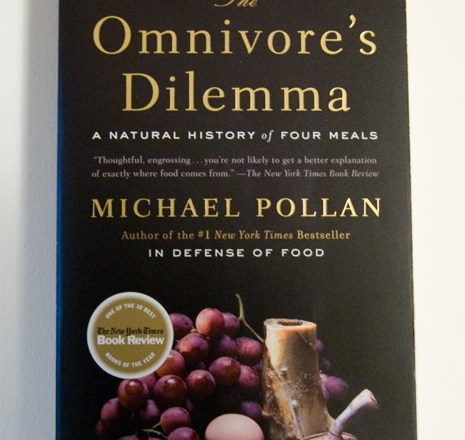 the food dilemma of the omnivore About the omnivore's dilemma one of the new york times book review's ten best books of the year winner of the james beard award author of how to change your mind.