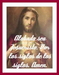 Alabado sea Jesucristo