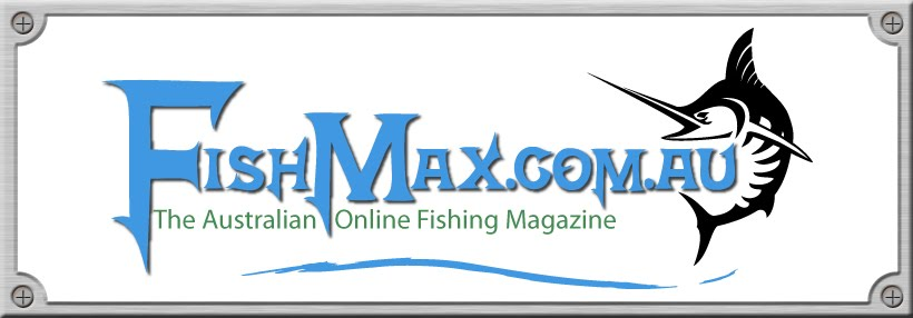 FishMax - THE Australian Online Fishing Magazine