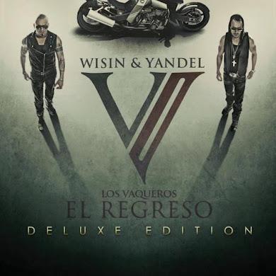 Wisin & Yandel – Los Vaqueros (El Regreso) (2011) [CD Completo]