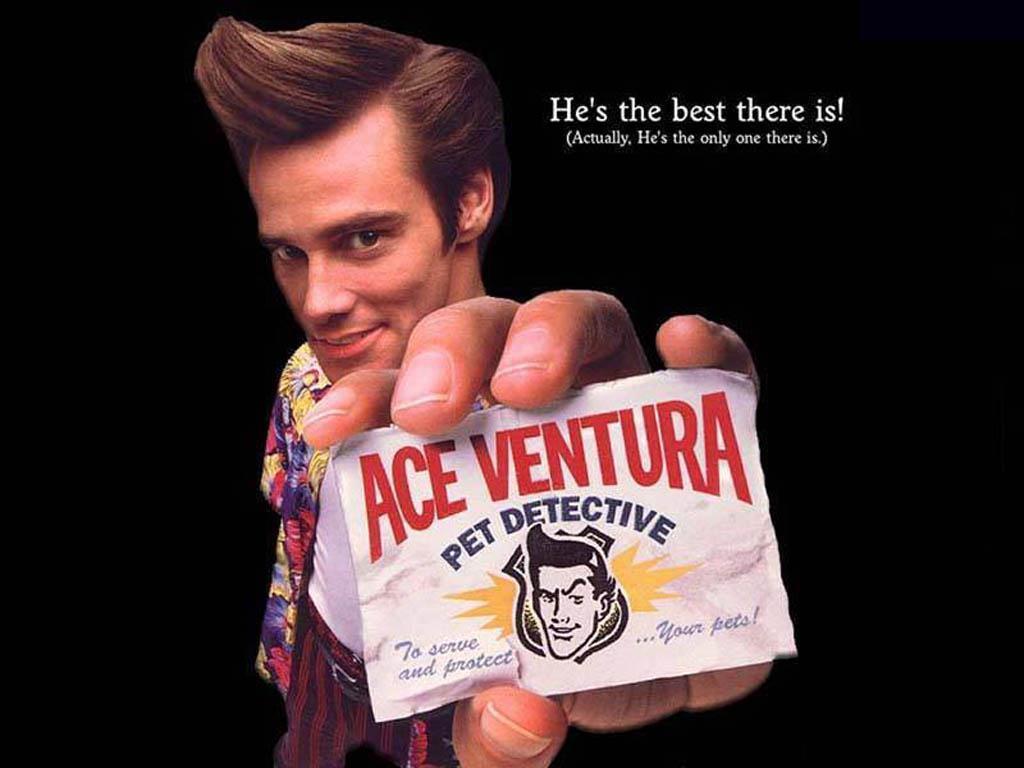 http://3.bp.blogspot.com/_fuAef_UwlWI/TCd8kjS7XPI/AAAAAAAAAAk/7M0WbOsMbxs/s1600/Ace-Ventura-jim-carrey-141590_1024_768.jpg