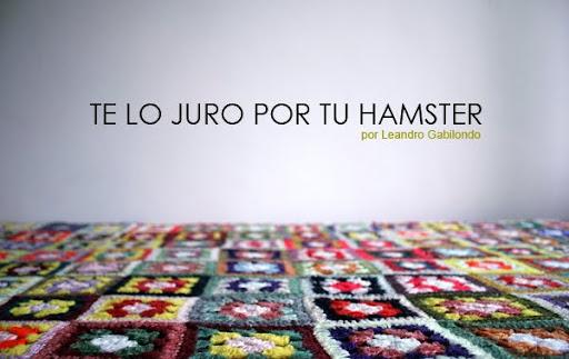 TE LO JURO POR TU HAMSTER