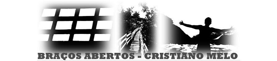 Braços Abertos - Cristiano Melo