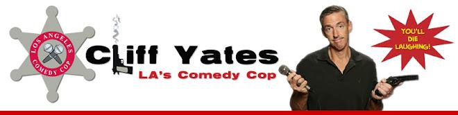Cliff Yates L.A.'s Comedy Cop