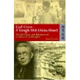 Out Now - Carl Crow- A Tough Old China Hand by Paul French