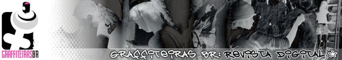 Graffiteiras Br: Revista Digital