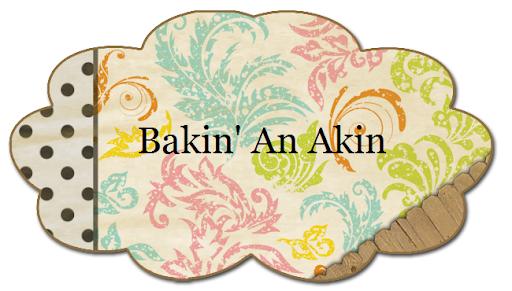 Bakin' an Akin