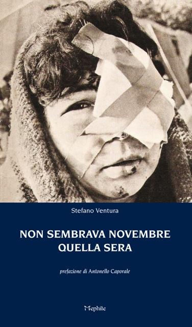 Non sembrava novembre quella sera - Ventura Stefano - Libro - IBS - Mephite -