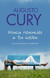 NUNCA RENUNCIES A TUS SUEÑOS de Augusto Cury