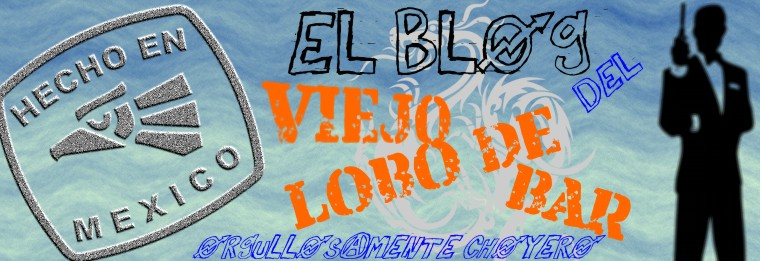 El blog del viejo lobo de bar