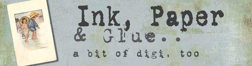 Ink, Paper & Glue