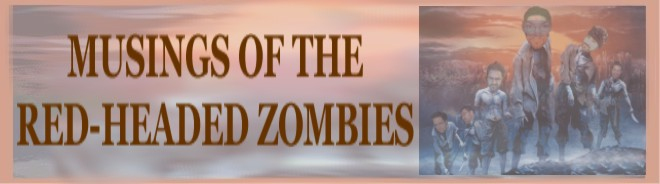 musings of the red-headed zombies