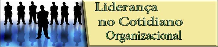 Liderança no Cotidiano Organizacional
