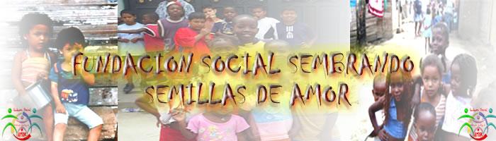 FUNDACION SOCIAL SEMBRANDO SEMILLAS DE AMOR
