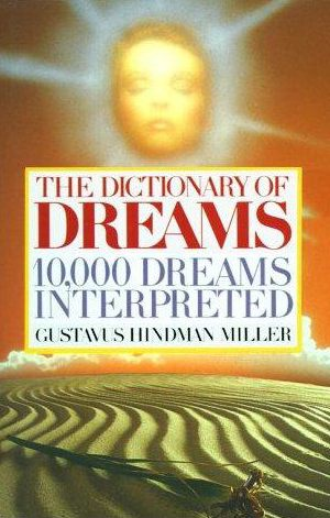 Psychedelic Junction: 10000 Dreams Interpreted - Gustavus Hindman ...
