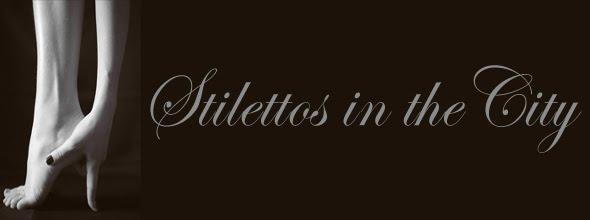 *.*.Stiletto's in the City*.*.