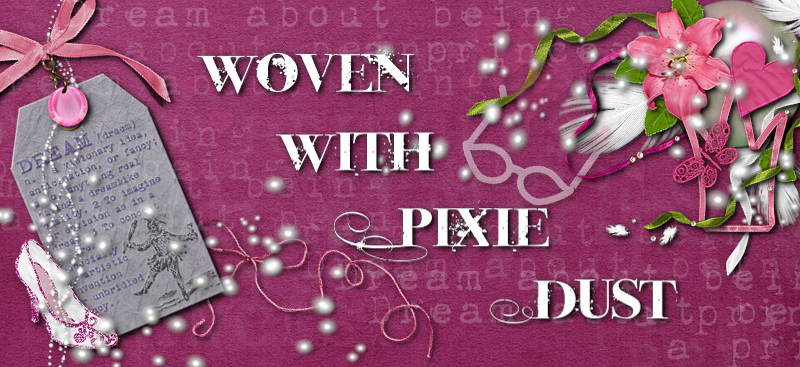 Woven With Pixie Dust...