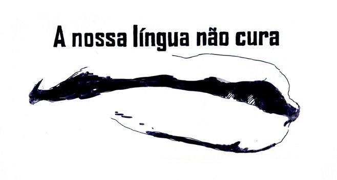 A NOSSA LÍNGUA NÃO CURA