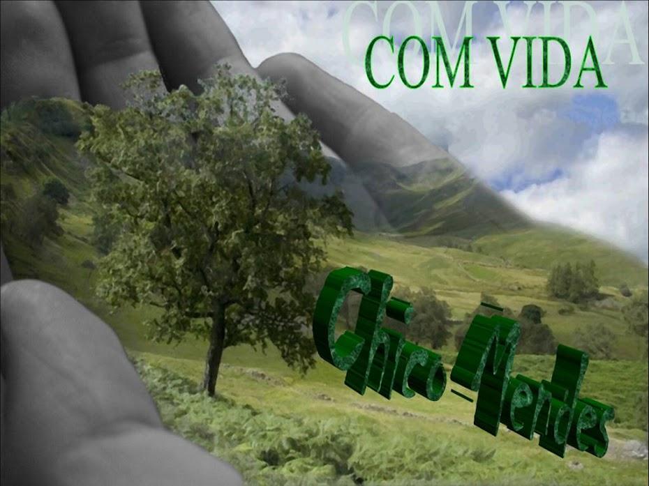 COM VIDA CHICO MENDES