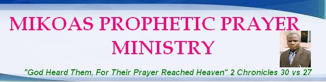 MIKOAS PROPHETIC PRAYER MINISTRY