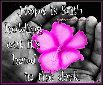 "Recovery Quote Of The Week: Feb 2, 2009. ""Hope is faith holding out it's"