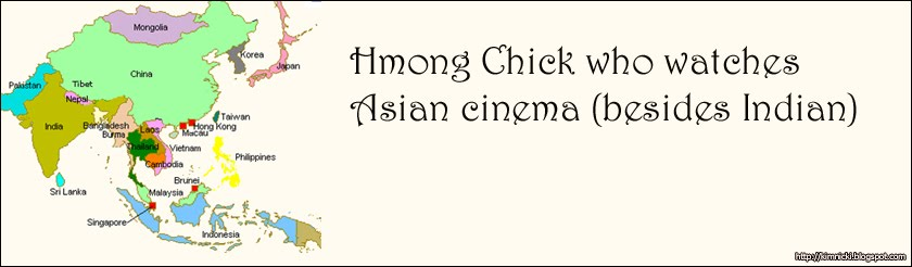 Hmong Chick who watches Asian cinema (besides Indian)