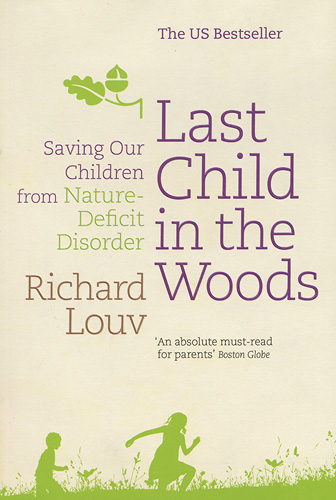 last child in the woods 1 last child in the woods: saving our children from nature-defiecit disorder by richard louv algonquin books of chapel hill, 2005 323 pages, including end notes and suggested reading.