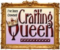 "I've Been ""Crowned"" Crafting Queen!"