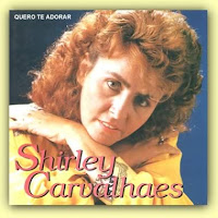 Shirley Carvalhaes - Quero Te Adorar 1995