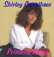 Shirley Carvalhaes - Primeiro Amor (Voz e Playback)