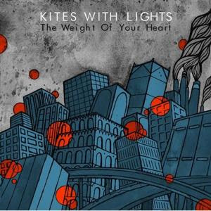 Kites With Lights - 'The Weight of Your Heart' CD EP Review