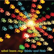 What Laura Says - Thinks and Feels CD Review