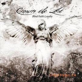 Crown the Lost - BLind Faith Loyalty CD Review
