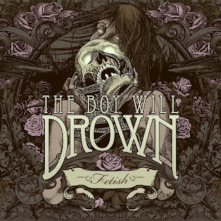 The Boy WIll Drown - Fetish CD Review