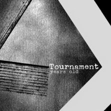 Tournament - Years Old CD Review (Forcefield Records)