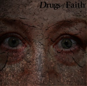 Drugs of Faith Release First Video From Forthcoming Full-Length 'Corroded'