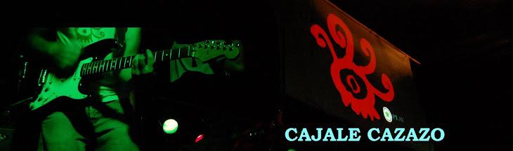 Cajale Cazazo
